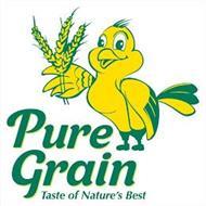 PURE GRAIN TASTE OF NATURE'S BEST