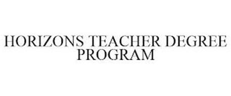 HORIZONS TEACHER DEGREE PROGRAM