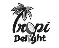 TROPI DELIGHT