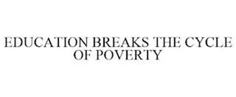 EDUCATION BREAKS THE CYCLE OF POVERTY