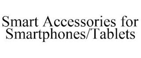 SMART ACCESSORIES FOR SMARTPHONES/TABLETS