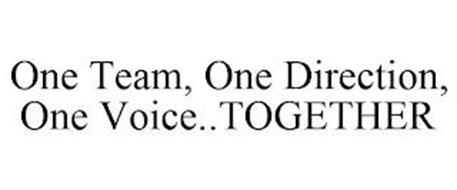 ONE TEAM, ONE DIRECTION, ONE VOICE..TOGETHER