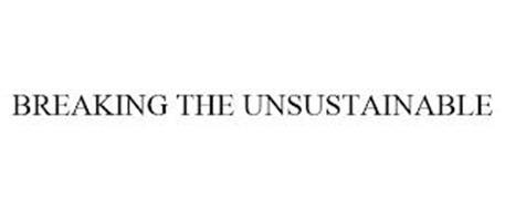 BREAKING THE UNSUSTAINABLE