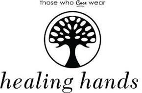 THOSE WHO CARE WEAR HEALING HANDS