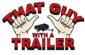 THAT GUY WITH A TRAILER