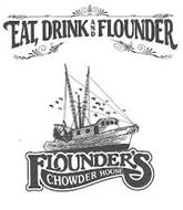 EAT, DRINK AND FLOUNDER; FLOUNDER'S CHOWDER HOUSE