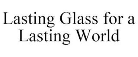 LASTING GLASS FOR A LASTING WORLD