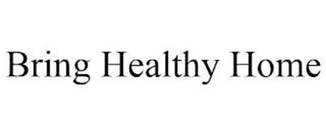 BRING HEALTHY HOME