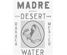 MADRE MEZCAL DESERT DESDE SIEMPRE OAXACA MEXICO WATER