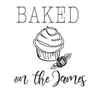 BAKED ON THE JAMES