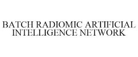 BATCH RADIOMIC ARTIFICIAL INTELLIGENCE NETWORK