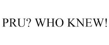 PRU? WHO KNEW!