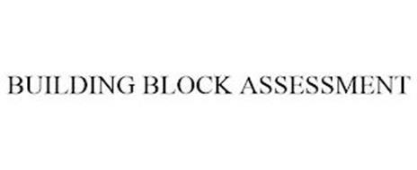 BUILDING BLOCK ASSESSMENT