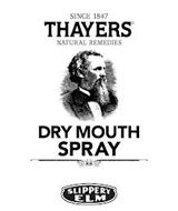 SINCE 1847 THAYERS NATURAL REMEDIES DRYMOUTH SPRAY SLIPPERY ELM