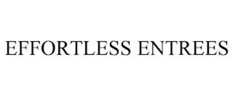 EFFORTLESS ENTREES