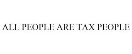 ALL PEOPLE ARE TAX PEOPLE
