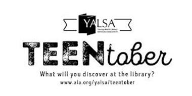 YALSA YOUNG ADULT LIBRARY SERVICES ASSOCIATION TEENTOBER WHAT WILL YOU DISCOVER AT THE LIBRARY? WWW.ALA.ORG/YALSA/TEENTOBER