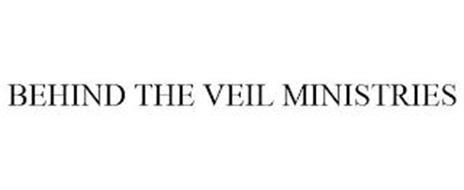 BEHIND THE VEIL MINISTRIES