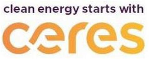 CLEAN ENERGY STARTS WITH CERES