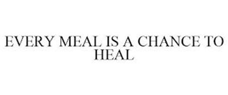 EVERY MEAL IS A CHANCE TO HEAL