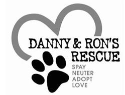 DANNY & RON'S RESCUE SPAY NEUTER ADOPT LOVE