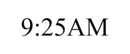 9:25AM
