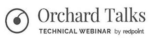 ORCHARD TALKS TECHNICAL WEBINAR BY REDPOINT