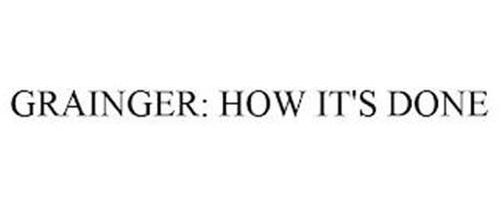 GRAINGER: HOW IT'S DONE