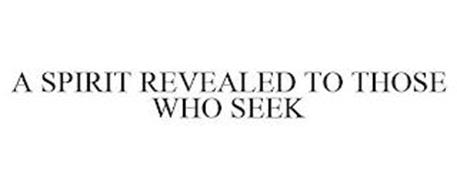 A SPIRIT REVEALED TO THOSE WHO SEEK