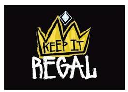 KEEP IT REGAL