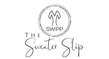 THE SWEATER SLIP SWIPP