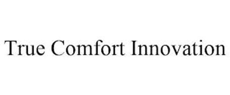 TRUE COMFORT INNOVATION