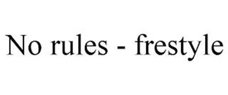 NO RULES - FRESTYLE