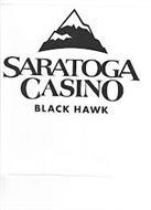 SARATOGA CASINO BLACK HAWK