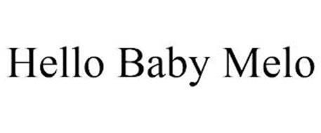 HELLO BABY MELO