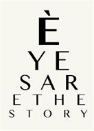 ÈYES ARE THE STORY
