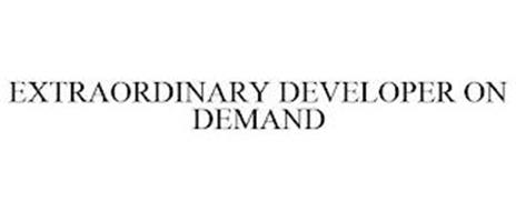 EXTRAORDINARY DEVELOPER ON DEMAND