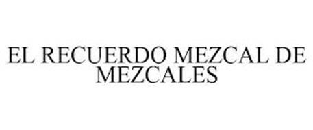 EL RECUERDO MEZCAL DE MEZCALES