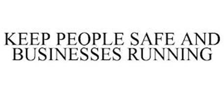 KEEP PEOPLE SAFE AND BUSINESSES RUNNING