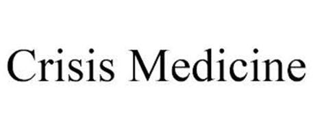 CRISIS MEDICINE