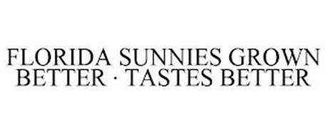 FLORIDA SUNNIES GROWN BETTER · TASTES BETTER