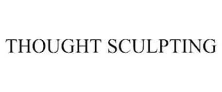 THOUGHT SCULPTING