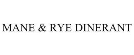 MANE & RYE DINERANT