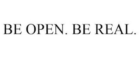 BE OPEN. BE REAL.