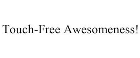 TOUCH-FREE AWESOMENESS!
