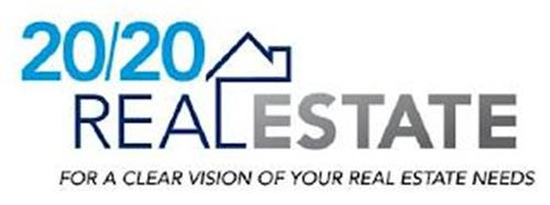 20/20 REAL ESTATE FOR A CLEAR VISION OF YOUR REAL ESTATE NEEDS