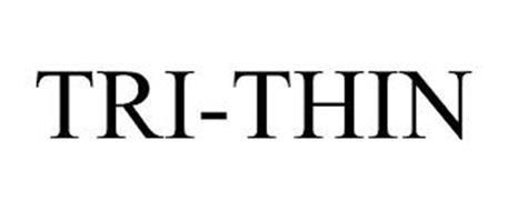 TRI-THIN