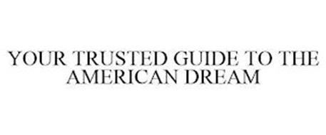 YOUR TRUSTED GUIDE TO THE AMERICAN DREAM