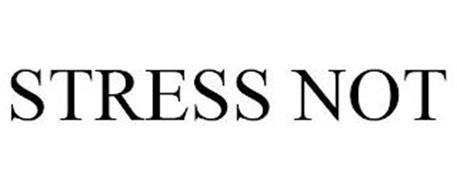 STRESS NOT