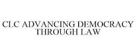 CLC ADVANCING DEMOCRACY THROUGH LAW